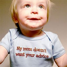 Top 9 Responses to Unsolicited Parenting Advice. You KNOW you want these in your back pocket.