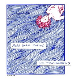 "6.18.15. - 3:21 am""More than sinking; less than swimming.""Drawing lines is more therapeutic than any kind of drug."