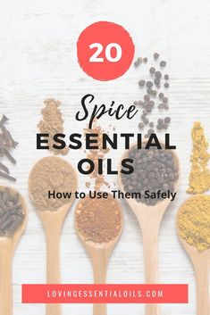 Top 20 Spice Essential Oils and How to Safely Use Them by Loving Essential Oils - Cinnamon, Cassia, Cardamom, Ginger, and so many more! Learn more about how these oils can help and possibly hurt you. #essentialoilsafety #spiceessentialoils #lovingessentialoils