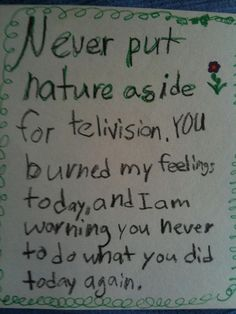 """""""Written by a young lady to her father after he said he wanted to finish watching the football game before going out to the beach."""" This girl is my favorite person ever."""