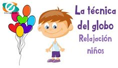 relajación, tecnicas de relajación, relajación niños, técnica del globo, ejercicios de relajación Anger Management For Kids, Classroom Management, Chico Yoga, Mindfulness For Kids, Counseling Activities, Yoga For Kids, Emotional Intelligence, Love My Job, Teaching Tips