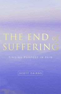 The End of Suffering (Finding Purpose in our Pain). {read a little in a bookstore... looks very good}