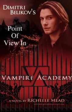 Dimitri's Point of View in Vampire Academy (VA fans) by LittleDhampir18 #Wattpad