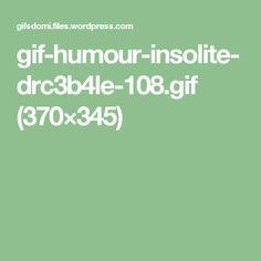 gif-humour-insolite-drc3b4le-108.gif (370×345)