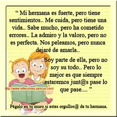 Mi hermana es fuerte, pero tiene sentimientos Best Cousin, Love My Sister, Sibling Photography, Quotes About Photography, Spanish Prayers, Ego Quotes, Inspirational Phrases, Special Quotes, Kids Corner
