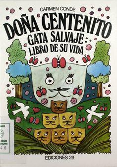 """""""Doña Centenito, gata salvaje: el libro de su vida"""", il., Carlos Torres, Barcelona, Ediciones 29, 1979 (La peonza de papel)."""