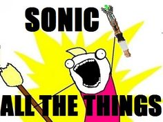 sonic ALL OF THE THINGS, @Brian Kenneth!