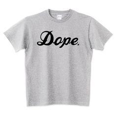 Dope | デザインTシャツ通販 T-SHIRTS TRINITY(Tシャツトリニティ)