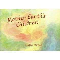 Mother Earth's Children - Heather Jarman ~ not at library