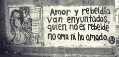Amor y rebeldía van...