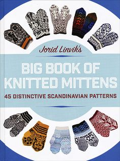 Jorid Linvik's Big Book of Knitted Mittens