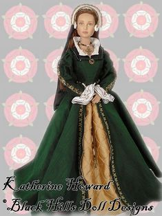 Black Hills Doll Designs - Kathryn Howard - 5th wife of Henry VIII