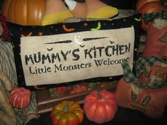 """ Mummys Kitchen - Little Monsters Welcomed "" Fall Decoration Halloween. Halloween Signs, Holidays Halloween, Halloween Treats, Halloween Decorations, Halloween Party, Primitive Quilts, Primitive Fall, Holiday Fun, Holiday Decor"