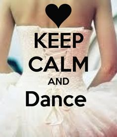 dance keep calms - Google Search