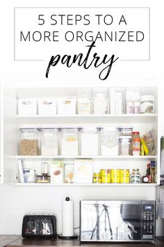 Having an organized pantry makes everything else so much easier. Here are 5 steps to an organized pantry - so you can get on with life!
