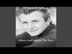 When God Unfolds the Rose Church Songs, Singing Hallelujah, Southern Gospel Music, Praise And Worship, Quotes About God, Spelling, Cry, Youtube, Singer