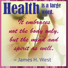 Health is a large word...