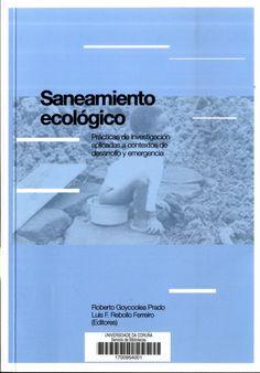Saneamiento ecológico: prácticas de investigación aplicadas a contextos de desarrollo y emergencia/ Roberto Goycoolea Prado, Luis F. Rebollo Ferreiro (editores). Signatura:  ASF PX 45   Na biblioteca: http://kmelot.biblioteca.udc.es/record=b1544461~S1*gag