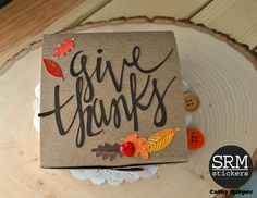 SRM Stickers Blog - Give Thanks Gift Box - #kraft #box #stickers #fall #autumn #thanksgiving Kraft Boxes, Give Thanks, Autumn, Fall, Thanksgiving, Stickers, Blog, Gifts, Decor