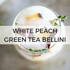 WHITE PEACH GREEN TEA BELLINI