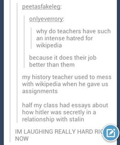 """Half my class had essays about how Hitler was secretly in a relationship with Stalin."" DYING!!!"