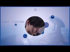 [イェソン] Paper Umbrella -日本語訳-('yesung' Special Videos)(美しい動画)(スーパージュニア)(S...