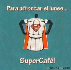 Para afrontar el lunes... ¡supercafé!