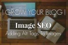 Grow Your Blog | Adding Alt Tags To Images - Boone+Owl