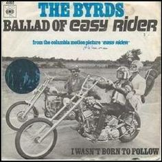 "Byrds:  Ballad of Easy Rider b/w Wasn't Born to Follow  ""Wasn't Born to Follow"" is one of my favorites."