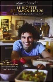 Le ricette dei magnifici 20 di Marco Bianchi - @foodbookscrafts - libri - ricettari