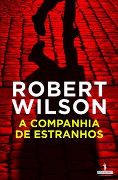 A Companhia de Estranhos , Robert Wilson. Compre livros na Fnac.pt