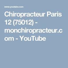 Chiropracteur Paris 12 (75012)  - monchiropracteur.com - YouTube Paris 13, Youtube, Youtubers, Youtube Movies