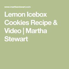 Lemon Icebox Cookies Recipe & Video | Martha Stewart