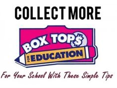 Collect More Box Tops For Your School With These Tips