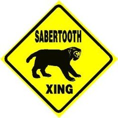 Saber Tooth Tiger Street Crossing Sign - Made of thick (.040 in.) aluminum and tough cast vinyl this sign is 12 in. wide and 12 in. tall. Made to last for years outdoors also makes a great display indoors. Comes with 2 holes pre-punched for easy installation, corners are rounded. $21.95 - Shop www.DinosaurToysSuperstore.com