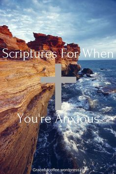 Scriptures For When You're Anxious | Graceful Coffee |  #blogger #ontheblog…