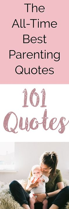 Here you will find a collection of the best parenting quote ever - over 100 parenting quotes for you to enjoy! | Parenting | Motherhood | Fatherhood | Parenthood | Mommyhood | Gentle Parenting | Tips & Advice | Childhood | Parenting Quote Funny | Parenting Quote Inspirational | parenting Quotes tough | Parenting Quotes mothers | Parenting Quotes Difficult