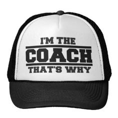 I'm The COACH That's Why Hat (navy blue) I need to buy this for hubby! Soccer Coach Gifts, Sports Gifts, Royal Blue, Navy Blue, Yacht Week, Hat Day, Funny Hats, Cool Hats, Cheerleading