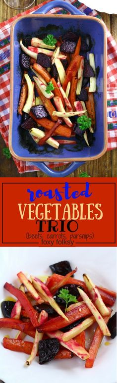 Try this Roasted Vegetables Trio of beets, carrots, and parsnips, for a perfect side dish, or a meal on its own. Roasted Vegetables Trio | Foxy Folksy