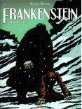 Las de n'inspirer que haine et dégoût, la créature de Frankenstein mûrit une vengeance contre l'espèce humaine et se révolte contre son créateur. Il exige que celui-lui conçoive une compagne à son image. Frankenstein accepte à contrecœur pour, au final, détruire son ouvrage avant de lui donner vie, de peur d'une éventuelle descendance. Le monstre lui promet alors de transformer son existence en enfer...  Cote : BDMOU(3)