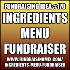 Create a menu of nothing but ingredients. Then allow people to choose the ones they want and put together meals based on their selections! #fundraising #fundraiser #ideas #ingredients #menu #cooking #food