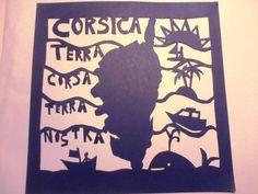 "I created this papercut art using origami paper. #Casinca #Haute-corse #Corsica It reads "" Corsica Terra Corsa terra nostra'. Check more of my papercut art on my Facebook page."