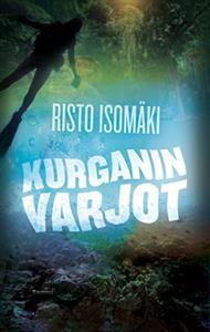 Kurganin varjot | Risto Isomäki
