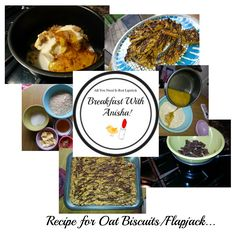 Breakfast with Anisha!: Oat Biscuits/Flapjacks
