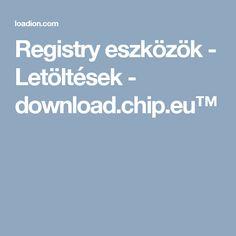 Registry eszközök - Letöltések - download.chip.eu™