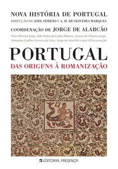 Portugal das Origens à Romanização   Um livro de AAVV, João Pedro da Cunha Ribeiro, Susana de Oliveira Jorge   Editorial Presença