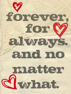 forever, for always, and no matter what
