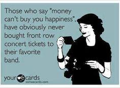 So true....seeing Bon Jovi from the front row a few years ago was soooo worth it ;)