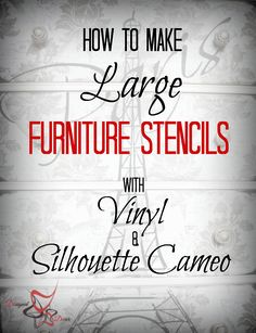 How To Make Large Furniture Stencils Using Vinyl And A Silhouette Cameo