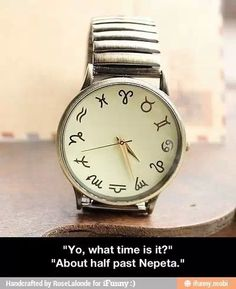 I need that watch